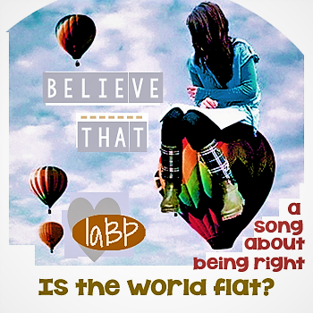 Believe That – the world's not flat